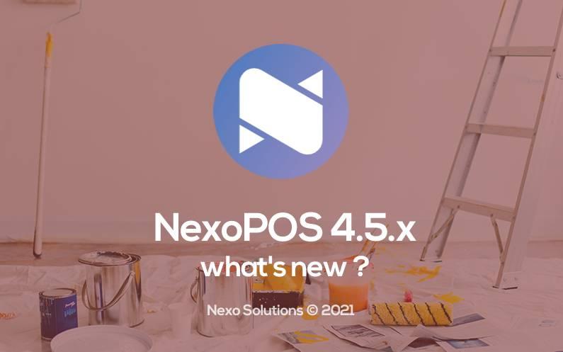 What's New On NexoPOS 4.5